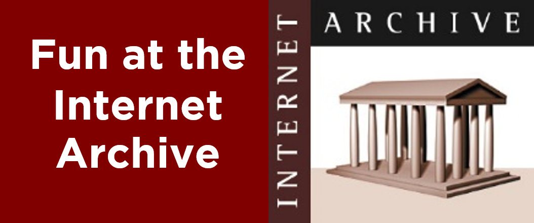 Fun at the Internet Archive